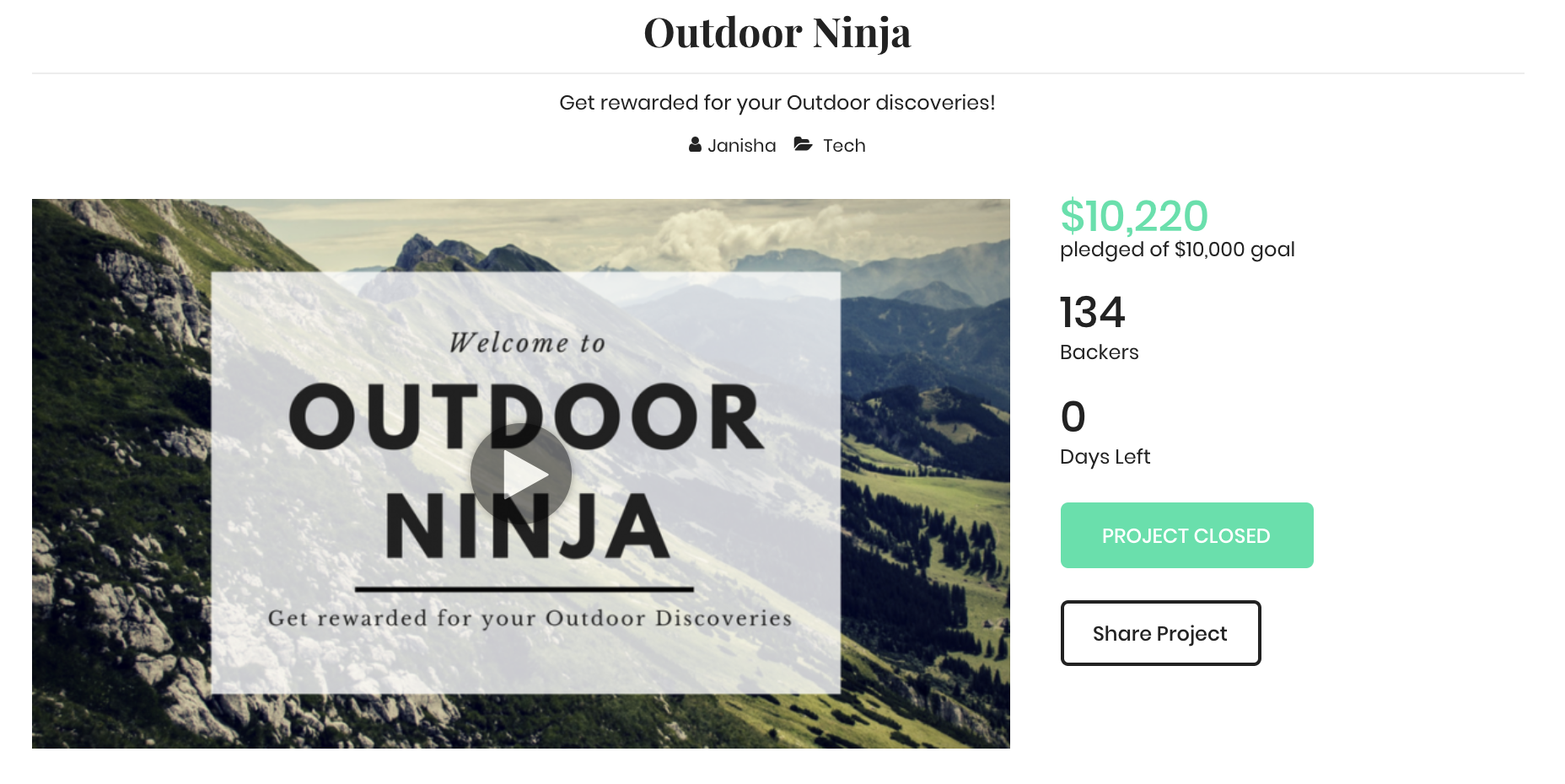 Outdoor Ninja  is a mobile app that rewards you for your outdoor discoveries. Founder & CEO, Janisha Anand, needed to raise money to finish the programming build of her app.