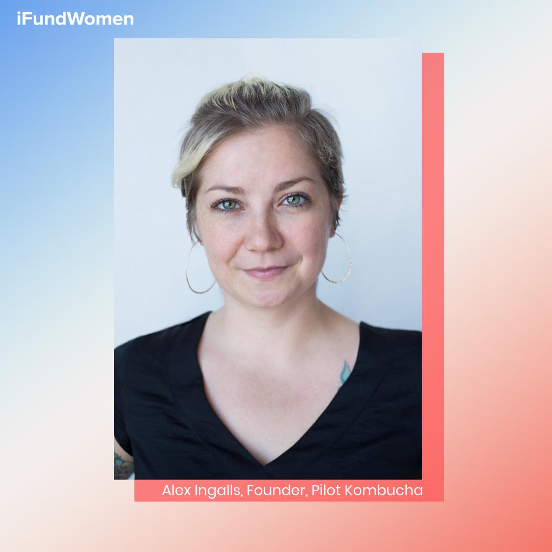 Alex Ingalls, iFundWomen entrepreneur & founder of  Pilot Kombucha