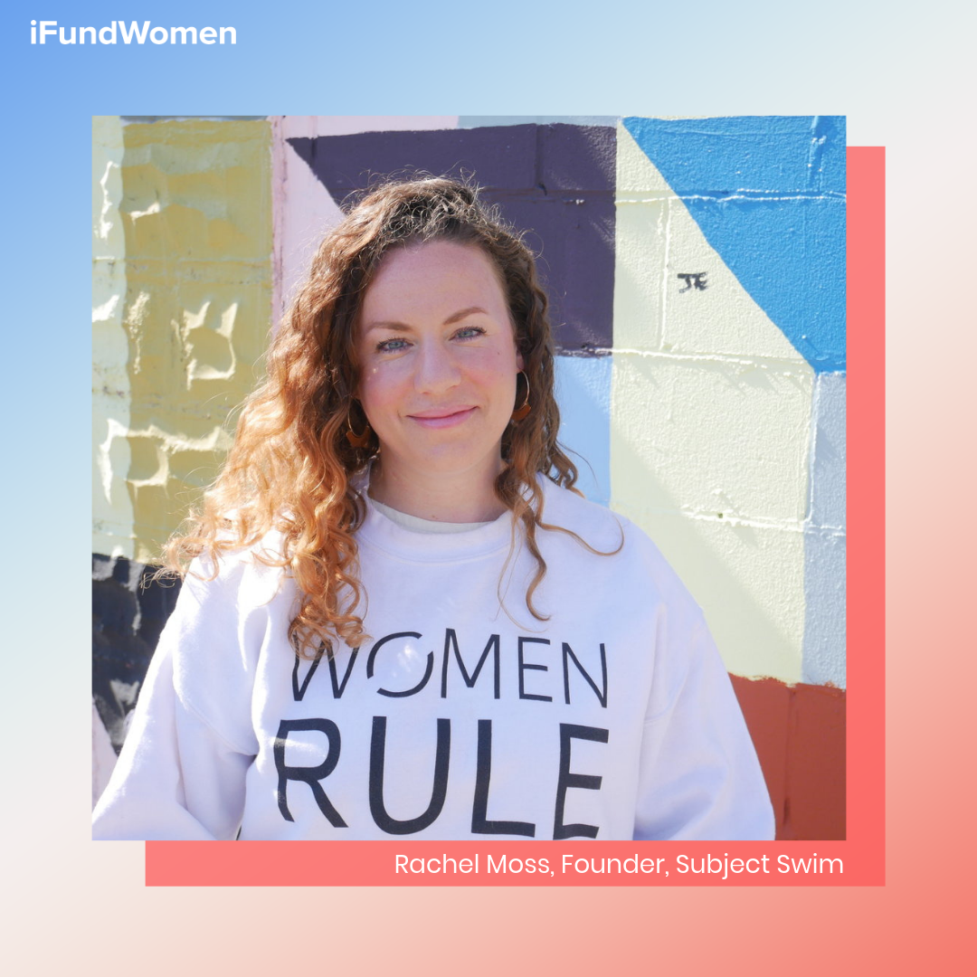 Rachel Moss, iFundWomen entrepreneur & founder of  Subject Swim