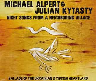 "Michael Alpert & Julian Kytasty - ""Night Songs From A Neighboring Village"""