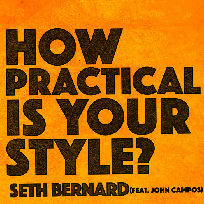 """Seth Bernard - """"How Practical Is Your Style"""" (Single)"""