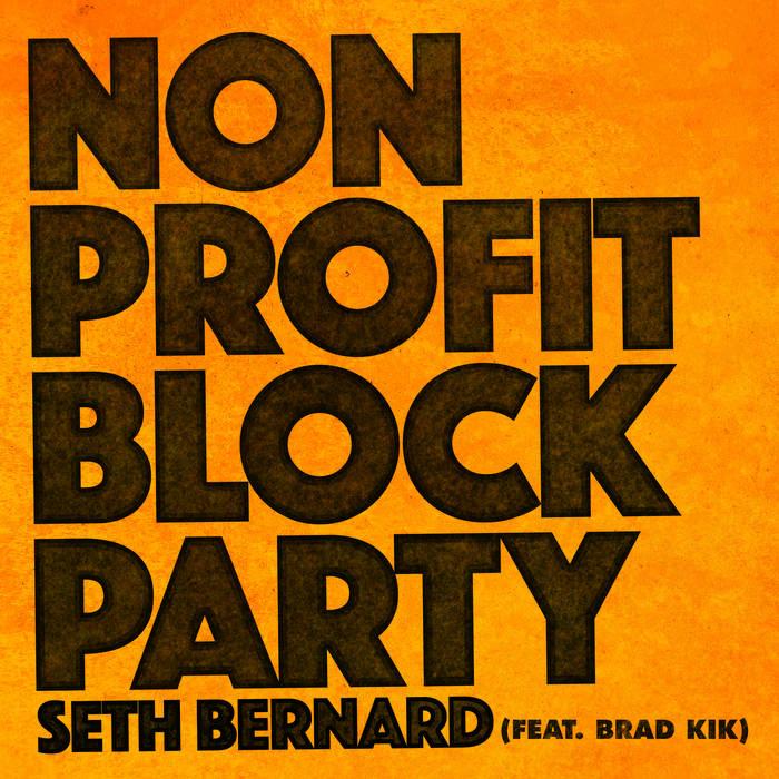 "Seth Bernard - ""Non-Profit Block Party"" (Single)"