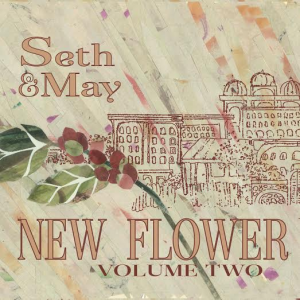 """Seth Bernar and May Erlewine - """"New Flower Volume Two"""""""