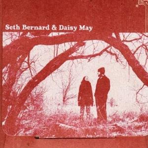 """Seth Bernard and May Erlewine - """"Seth Bernard and Daisy May"""""""