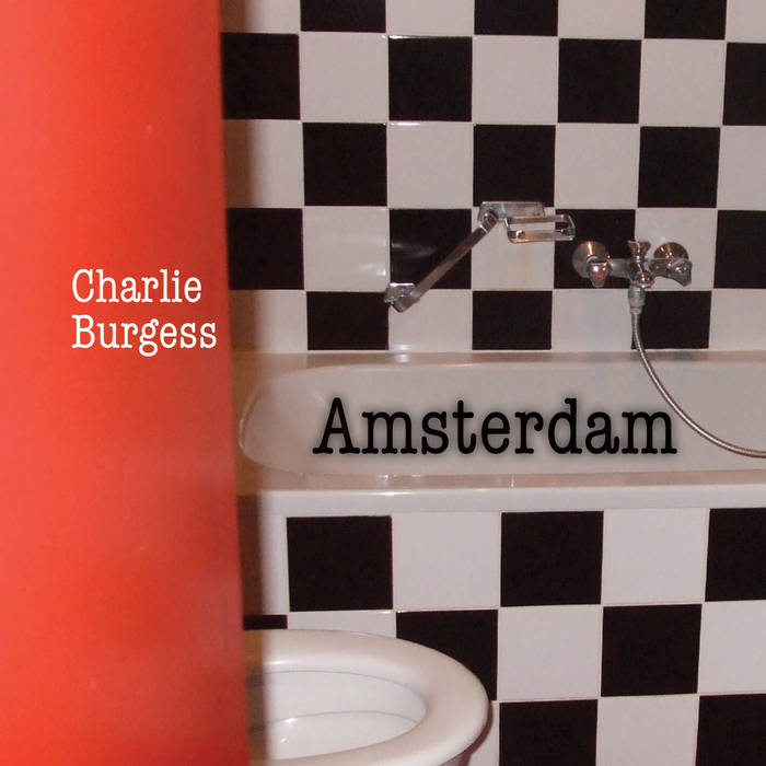 Charlie Burgess - Amsterdamn