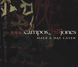 "John Campos & Bill Jones - ""Half a Day Later"""