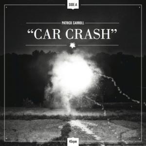 "Patrick Carroll - ""Car Crash/Parachute"" (7"" single)"