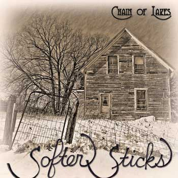 """Chain of Lakes - """"Softer Sticks"""""""