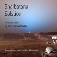 "Tom Chmielewski - ""Shalbatana Solstice"" (Radio Drama)"