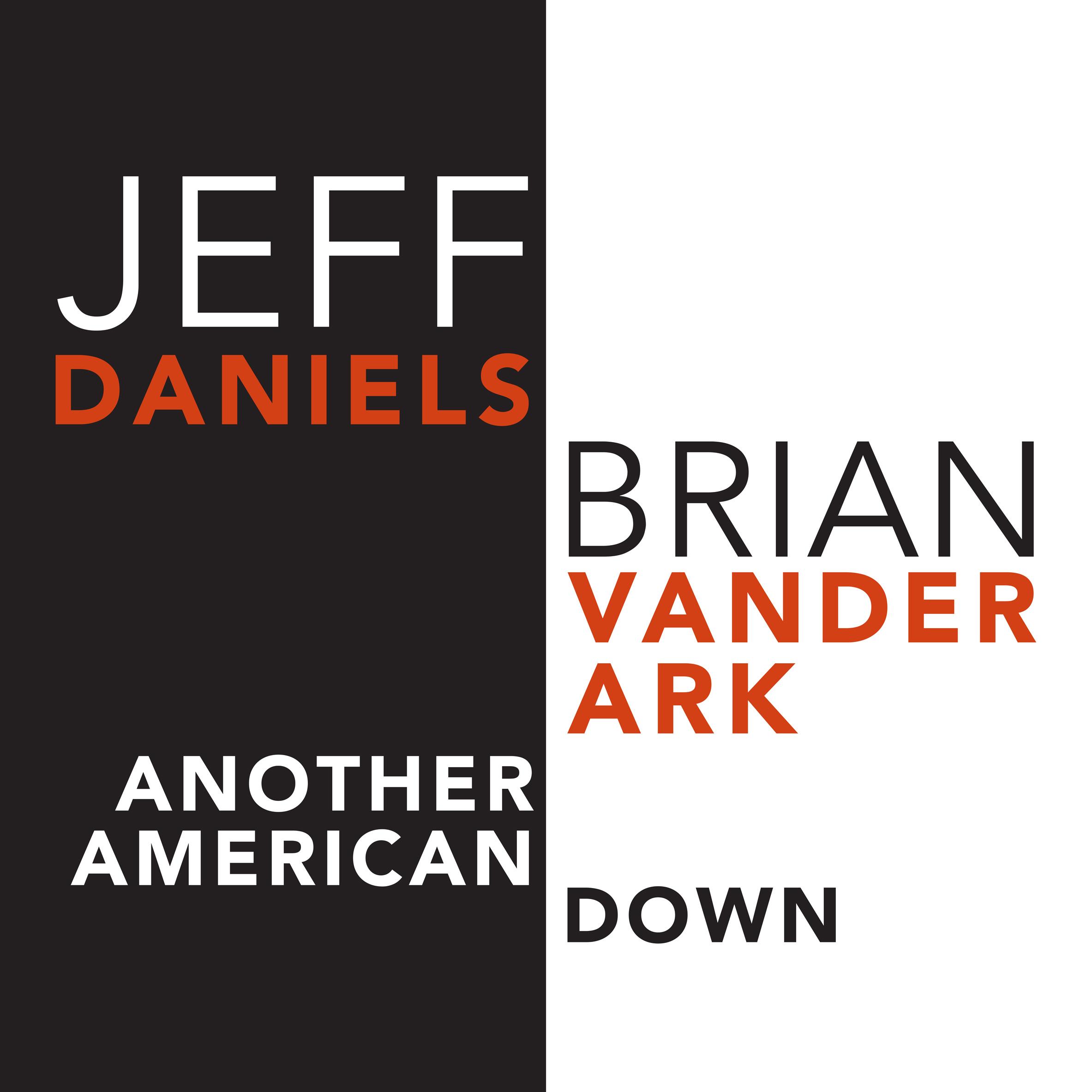 "Jeff Daniels & Brian Vanderark - ""Another American Down"" (Single)"
