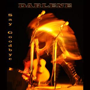 """Darlene Darenya - """"Say Goodby"""""""