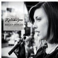 """Megan Dooley - """"Made in Kalamazoo"""""""