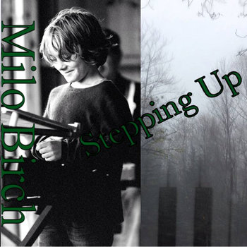 "Milo Birch - ""Stepping Up"""
