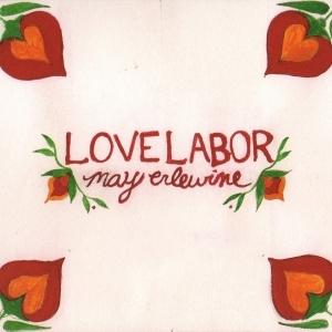 "May Erlewine - ""Love Labor"""