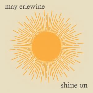 """May Erlewine - """"Shine On"""" (Single)"""