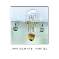 """Aaron Garcia - """"Glass Girl"""""""