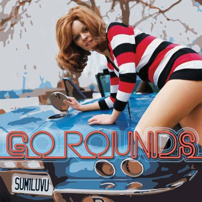 "The Go Rounds - ""Sum1LuvU"" (Single)"