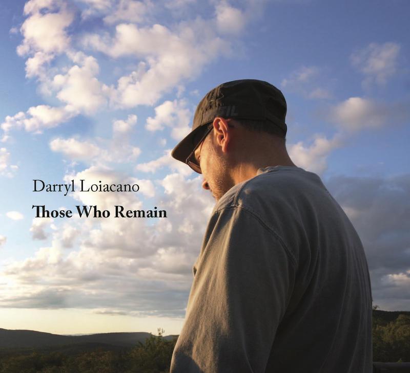 """Darryl Loiacano - """"Those Who Remain"""""""