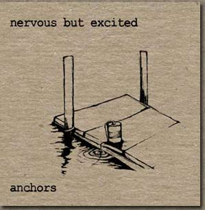 """Nerbous But Excited - """"Anchors"""""""