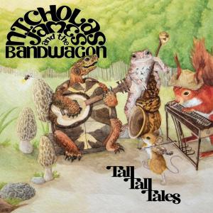 """Nicholas James and the Bandwagon - """"Tall, Tall Tales"""""""