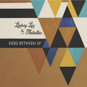 "Lindsay Lou & The Flatbellies - ""Here Between"" EP"