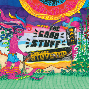 """Gregory Stovetop - """"The Good Stuff"""""""