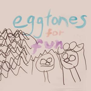 "Seth Bernard - ""Eggtones For Fun"""