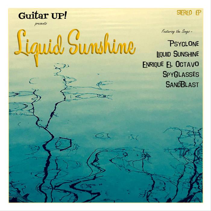 "Guitar Up! - ""Liquid Sunshine"""