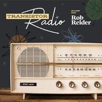 Rob Reider - Transistor Radio