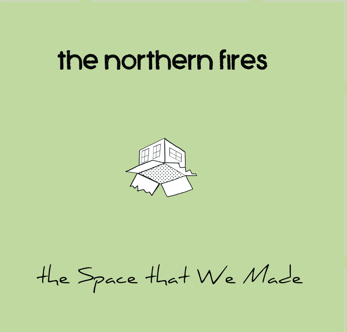 """The Northern Fires - """"The Space That We Made"""""""