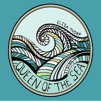 Eliza Thorpe - Queen of the Sea