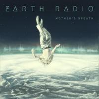 "Earth Radio - ""Mother's Breath"""
