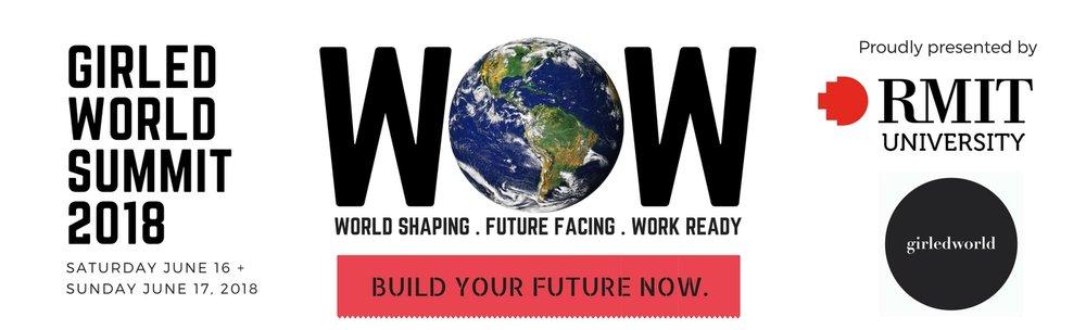 girledworld World of Work Summit - RMIT University, June 16 + June 17 2018. Click to BOOK TIX!