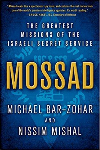 Mossad: The Greatest Missions of the Israeli Secret Service /Michael Bar Zohar & Nissim Mishal