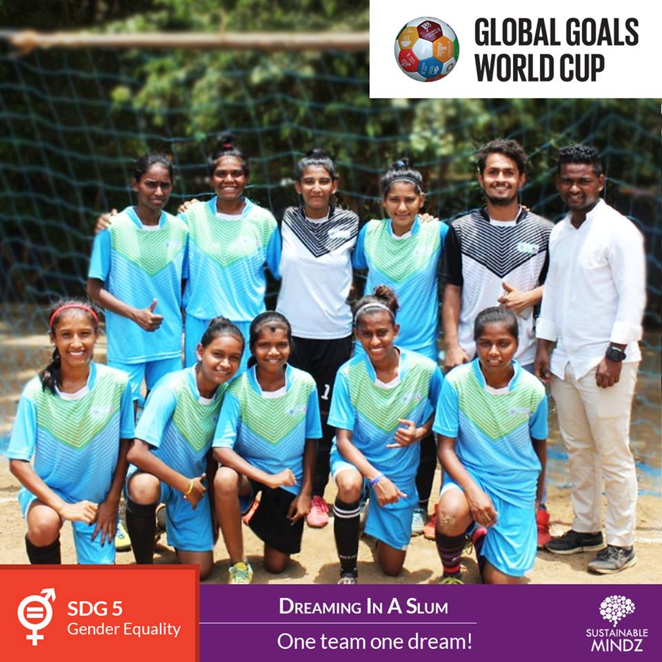 The motto of  Dreaming In A Slum  is what their team represents whole-heartedly 'One Team One Dream'. Here's wishing them the very best for the upcoming Global Goals World Cup.
