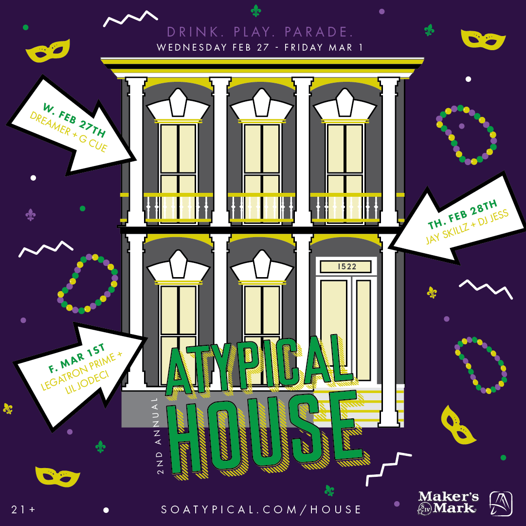 Atypical House - We're curating the best Uptown parade experience for the 2nd year in a row.💜Drink💚Play💛Parade