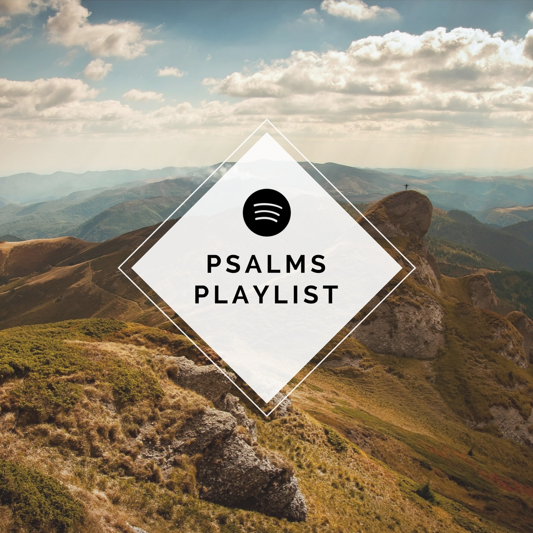 A playlist of songs from the Psalms featuring Shane & Shane, Sandra McCracken, Loud Harp, Robbie Seay Band, and more.