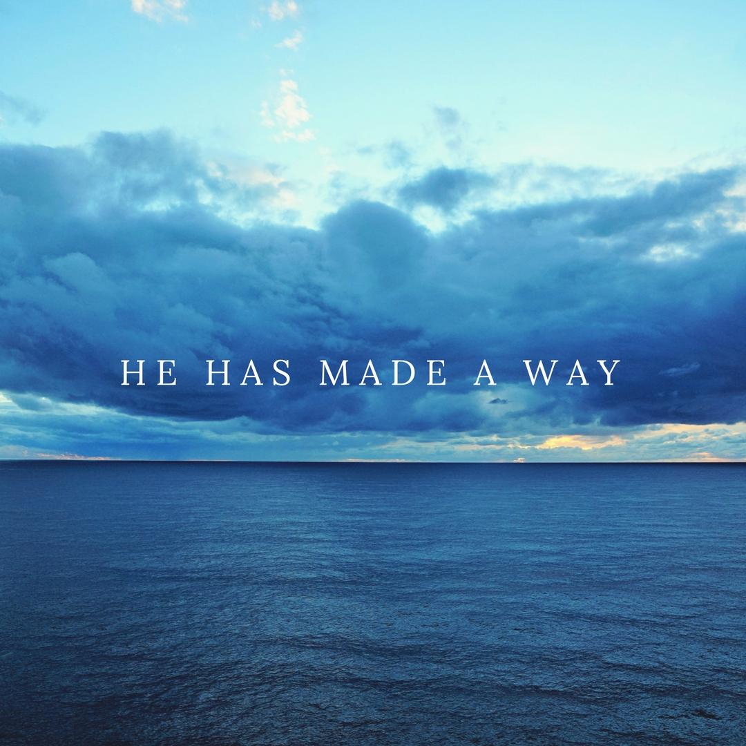 He Has Made a Way.jpg