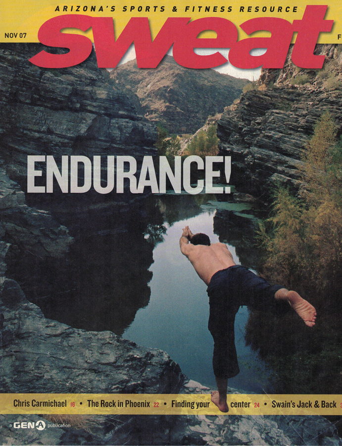 It was an honor when  Sweat Magazine  chose Dr. Ben Zorensky, ND's self-portrait for their November 2007 magazine cover.   To pair the headline 'Endurance!' with Balancing Stick Pose is quite fitting here actually.  One must exude graceful balance, strength, and control in this pose which in turn, greatly improves endurance.