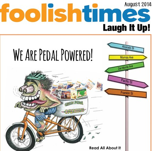 FOOLISH TIMES  MONTHLY COLUMN    HAS ALLOWED ME SOME GREAT FUN WITH SHORT STORIES, OUTLANDISH HOROSCOPES AND MORE…SINCE OCTOBER 2012   .