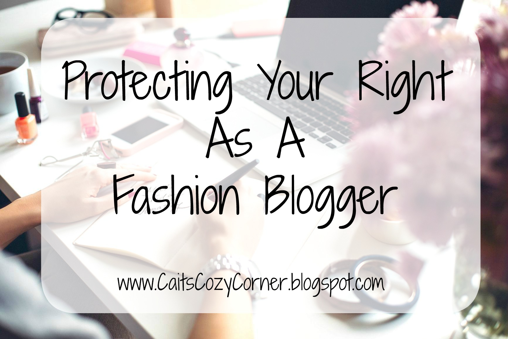 Melodie Stewart, The Style Klazit, CaitCozyCorner.blogspot.com, Rights As A Fashion Blogger