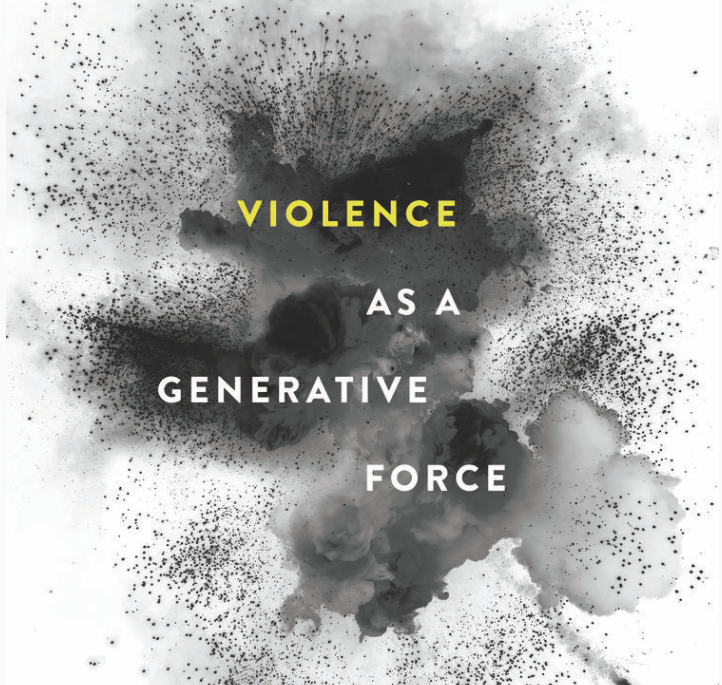 DESIGNING VIOLENCE AS A GENERATIVE FORCE