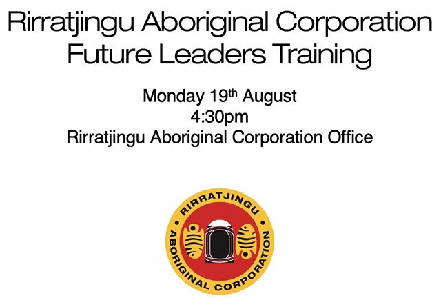 Participants in the Leaders Create Leaders Program are to assemble at our office in Yirrkala on Monday at 4:30pm for our next training session. Directors and participants please pass on this message throughout each family group. #rirratjingu #yirrkala #indigenous