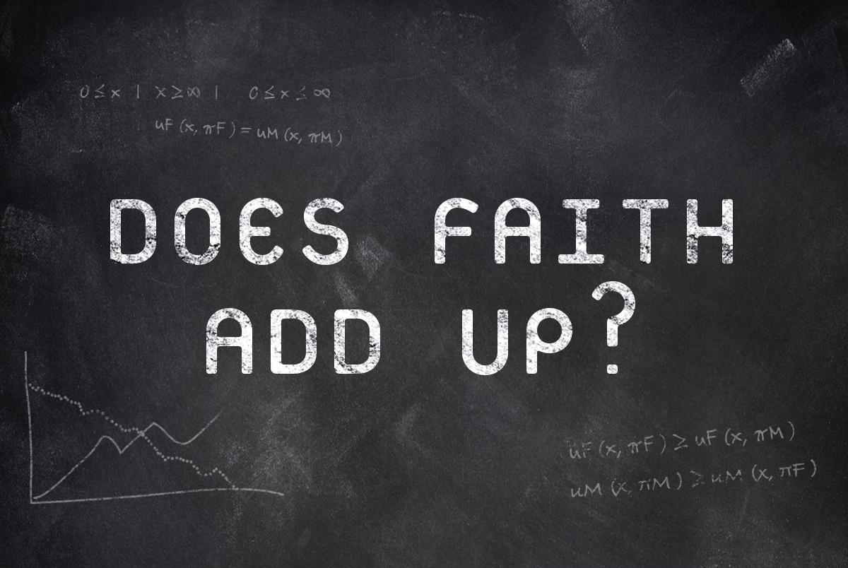 Does Faith Add Up