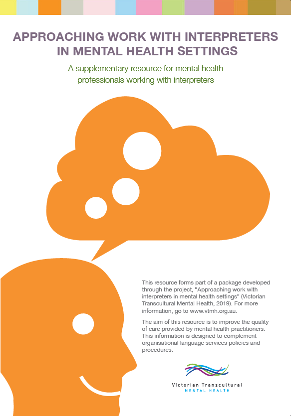 [Front cover ] Tri-fold Booklet: Approaching work with interpreters: A sullpementary resource for mental health practitioners working with interpreters