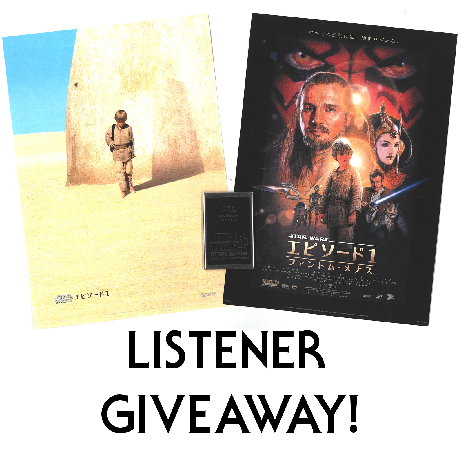 "PODCAST LISTENER GIVEAWAY!  To celebrate the 20th Anniversary of Episode I as well as ""Season 3"" of the podcast kicking off this coming Sunday May 19th, I'll be doing a themed listener giveaway!  Two prize packs that include a set of Episode I Chirashi Japanese handbills along with a nifty ""Star Wars at the Movies"" fridge magnet can be yours. All you'll need to do for a chance to win is:  A) Like/follow Star Wars at the Movies on Facebook, Instagram (@starwarsatthemovies), or Twitter (@SWattheMovies)  B) Rate and leave a review for the podcast on iTunes or whichever other platform you listen on.  C) Snag a screenshot of your review and send it in via direct message on any of these social media platforms or via email to starwarsatthemovies@gmail.com"