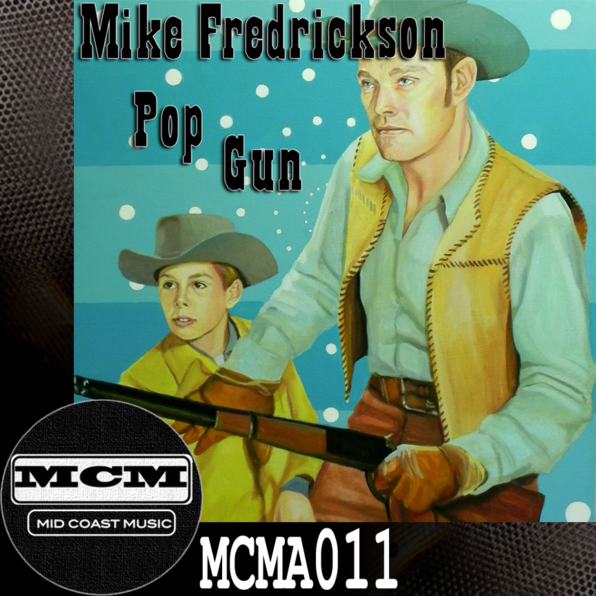 MCMA011_Mike Frederickson_Pop Gun NoBdr.jpg