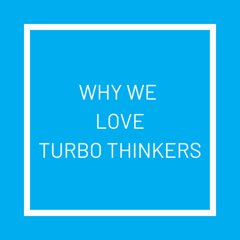 WHY WE LOVE TURBO THINKERS.png