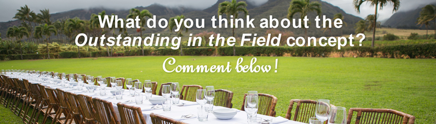 what do you think about the outstanding in the field concept? comment below!