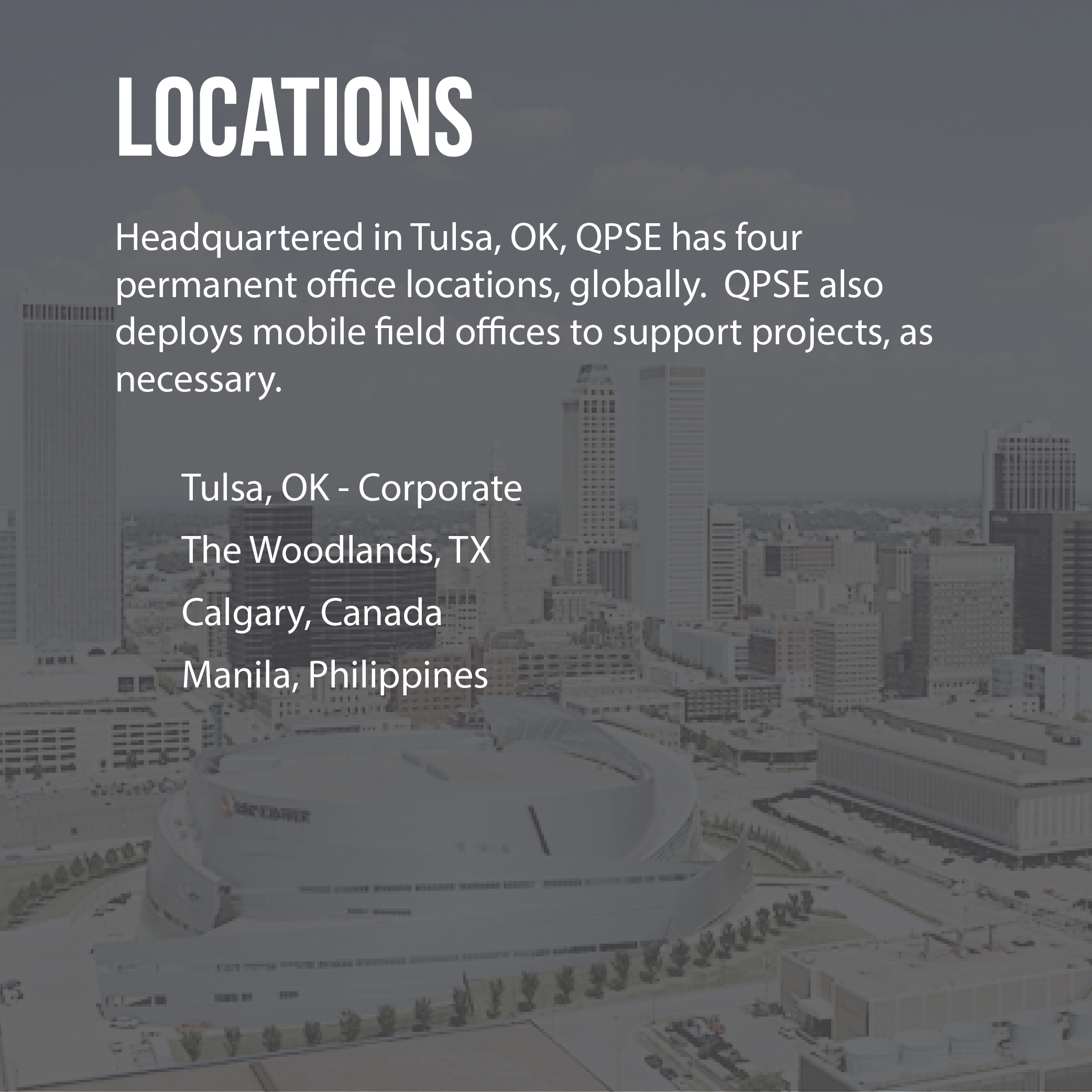 Locations, Tulsa, Oklahoma, Woodlands, Texas, Pittsburgh, Pennsylvania, Huntsville, Alabama, Los Angeles, California, Calgary, Canada, Mexico City, Mexico, Manila, Philippines, office, global, mobile, support, projects